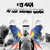 DJ Ara - My Late Brother George EP
