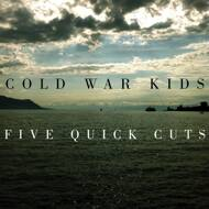 Cold War Kids - Five Quick Cuts (RSD 2015 Release)