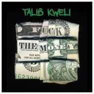 Talib Kweli - Fuck The Money (Special Edition)