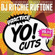 DJ Ritchie Ruftone - Practice Yo! Cuts Vol. 1&2 Remixed
