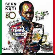 Seun Kuti & Egypt 80 - From Africa With Fury: Rise
