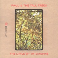 Paul & The Tall Trees - Once In A While / The Little Bit Of Sunshine