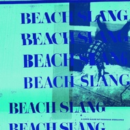 Beach Slang - A Loud Bash Of Teenage Feelings (Blue Splatter Vinyl)