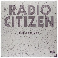 Radio Citizen - The Remixes