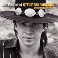 Stevie Ray Vaughan - The Essential Stevie Ray Vaughan & Double Trouble