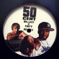 50 Cent - Bullshit & Party (+ Remixes)