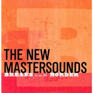 The New Mastersounds - Breaks From The Border