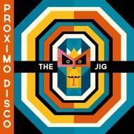 The Jig - Proximo Disco