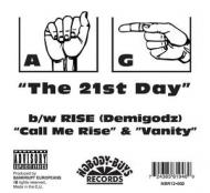 AG & Rise (Demigodz) - The 21st Day / Call Me Rise / Vanity