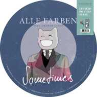 Alle Farben - Sometimes (Picture Disc)