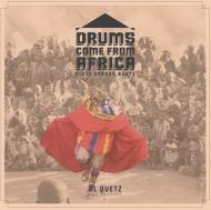 Quetzal - Drums Come From Africa: Dirty Voodoo Beats