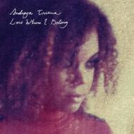 Andreya Triana - Lost Where I Belong
