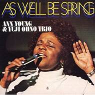 Ann Young & Yuli Ohno Trio - As Well Be Spring