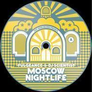Fulgeance & DJ Scientist - Moscow Nightlife