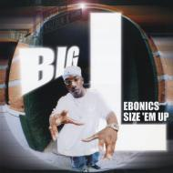 Big L - Ebonics / Size 'Em Up