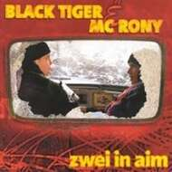 Black Tiger & MC Rony - Zwei In Aim