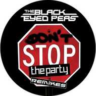 Black Eyed Peas - Don't Stop The Party (Remixes)