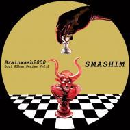 "Brainwash 2000 - Lost Album Series Vol. 2 ""Smashim"""