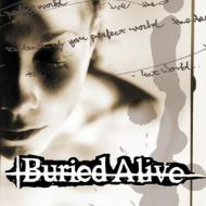 Buried Alive - The Death Of Your Perfect World