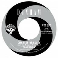 Charles Bradley - Confusion b/w Where Do We Go From Here