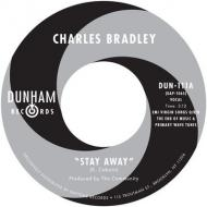 Charles Bradley / Menahan Street Band - Stay Away / Run It Back