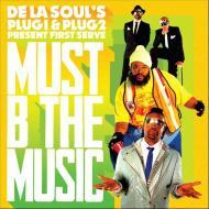 De La Soul 's Plug 1 & Plug 2 Present... First Serve  - Must B The Music