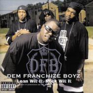 Dem Franchize Boyz - Lean Wit It, Rock Wit It