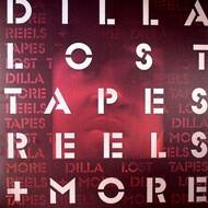 J Dilla - Lost Tapes, Reels + More