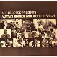 Various (ABB Records presents) - Always Bigger And Better Vol. 1