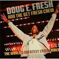 Doug E. Fresh & The Get Fresh Crew  - The World`s Greatest Entertainer