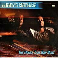 Hurby`s Machine - The House That Rap Built
