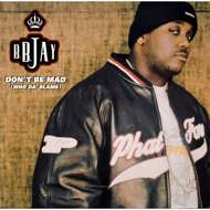 BB Jay - Don't Be Mad (Who Da' Blame)