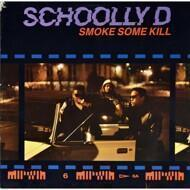 Schoolly D - Smoke Some Kill