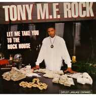 Tony M.F. Rock - Let Me Take You To The Rock House