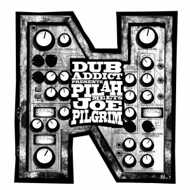 Pillah Meets Joe Pilgrim  - Dub Addict Presents: Pillah Meets Joe Pilgrim