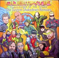 Dubmatix - Clash Of The Titans: The System Shakedown Remixes