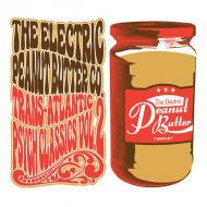 The Electric Peanut Butter Company - Trans​-​Atlantic Psych Classics Vol. 2