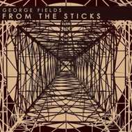 George Fields - From The Sticks (Tape Edition)