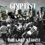 Gimp Fist - The Last Stand? (Clear Vinyl)