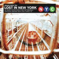 Grand Papa Tra - Lost In New York