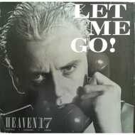 Heaven 17 - Let Me Go!