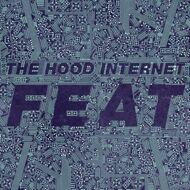 The Hood Internet - Feat