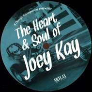 Joey Kay - The Heart & Soul Of Joey Kay (A Chicago Retrospective 1990•2012)