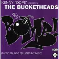 "Kenny ""Dope"" Gonzalez - Presents: The Bucketheads - The Bomb! (These Sounds Fall Into My Mind)"