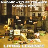 Mad Mic vs. Tyler Torance & Calibuz Wax - Living Legends
