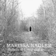 Marissa Nadler - Ballads Of Living And Dying