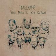 Medline - People Make The World Go Round (Deluxe Edition)