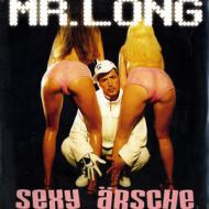 Mr. Long - Sexy Ärsche