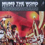 Mums The Word - People Keep Movin