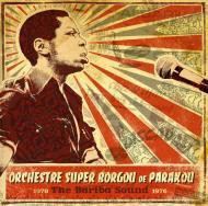 Orchestre Super Borgou De Parakou - The Bariba Sound 1970-1976